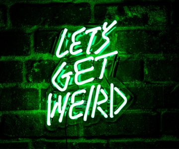 Let's Get Weird Neon Sign