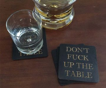 Don't Fuck Up The Table Coasters